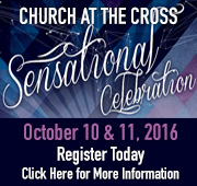 Sensational Celebration – Church at the Cross